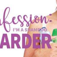 Confession: I'm a Shampoo Hoarder