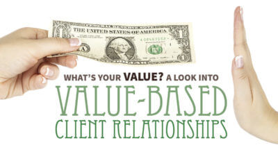 What's Your Value? A Look into Value-Based Client Relations