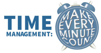 Time Management: Make Every Minute Count