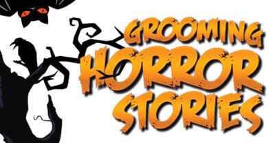 Grooming Horror Stories