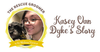 The Rescue Groomer: Kasey Van Dyke's Story
