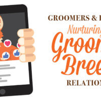 Groomers & Breeders: Nurturing the Groomer/Breeder Relationship