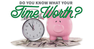 Do You Know What Your Time Is Worth?