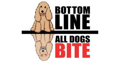 Bottom Line: All Dogs Bite