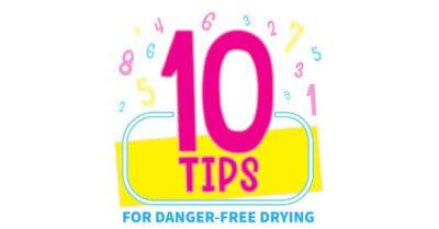 10 Tips for Danger Free Drying